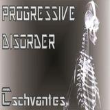 Dj Cschvantes - Progressive Disorder 013 -DI.FM - Digitally Imported
