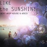 Like the Sunshine - Sexy Deep House & Lush Disco Vibes