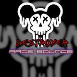 DESTROYER RAGE BOUNCE 2014 - DeadMickey