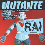 Mutante #99 with Señor Pelota + RAI (Incognito)