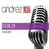 Andrez LIVE! S10E28 On 14.04.2017