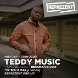 Teddy Music UK Show - 8th May 2017 - Bossman Birdie [Reprezent Radio]