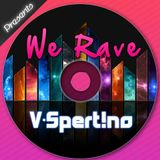 V-Spert!no - We Rave