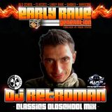 EARLY RAVE GENERATION EXCLUSIVE MIX BY RETROMAN