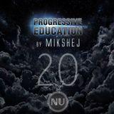 Mikshej - Progressive Education Ep. 20