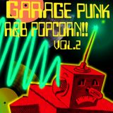 GARAGE PUNK AND R&B POPCORN!! VOL.2