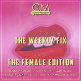 @CurtisMeredith - #TheWeeklyFix - VOL.7 - THE FEMALE EDITION
