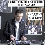 Classics With DJ Rumor: Funktion House Radio, Live 5-21-19
