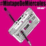 #MixtapeDeMiércoles   1116
