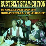 Rustbelt Stay-cation.  Collaboration of Soulfulfella and DJ Alright!