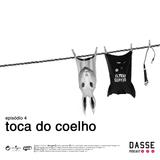 DASSE Ep.4: Toca do Coelho c/Bruno Coelho