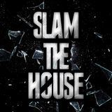 Slam The House Radio 5