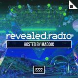 Revealed Radio 222 - Maddix