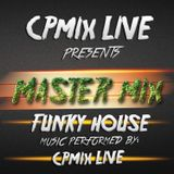 Master mix FUNKY HOUSE by CPmix LIVE