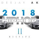 Dj AK 2018 HIPHOP MIXTAPE 2