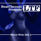 "BeatChronic presents ""Worldwide Mix"" #8 : LTF (RUSSIA)"