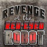 Revenge of the Red-Eyed ROBOT
