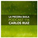 Carlos Ruiz presenta La Pecora Baila PODCAST 116