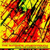 The Sunshine Underground (mixing The Chemical Brothers)