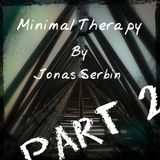 Jonas Serbin - Minimal Therapy [Part2]