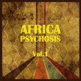 Africa Psychosis Vol.1