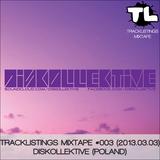 Tracklistings Mixtape #003 (2013.03.03) : Diskollektive (Poland)