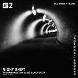 Night Shift w/ Diamondstein & Big Black Delta - 13th June 2017