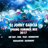 SPRING SUMMER MIX 2017-DJ JOHNY G ( RnB - Hip Hop - Trap - Bombaton - Reggaeton - Bashment )Mastered