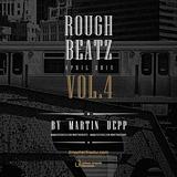 MARTIN DEPP pres 'Rough Beatz' vol.04 (April 2014)