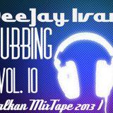 DJ Ivan - Clubbing Vol.10 ( Balkan MixTape 2013 )