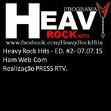 Programa Heavy Rock Hits - ED 2 - 07.07.15 - Ham Web Com