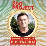 Bushwacka! – Live @ The Zoo Project [Benimussa Park, Ibiza] 19.05.2019