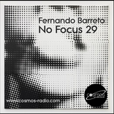 Fernando Barreto - No Focus 29 Cosmos-Radio