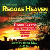 Reggae Heaven 10.05.15 - Robin Catto - Ruben da Silva - Culture B powered by Grand Union Sound
