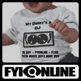 FYIONLINE-FLUID TECH HOUZE JEFFz B`DAY MIX