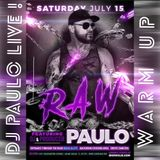 DJ PAULO LIVE ! @ RAW (SCORE)-Warm Up (MIAMI 7.15.2017)