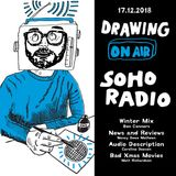 Drawing On Air, Soho Radio, 17/12/2018