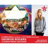 Georgie Rogers' Music Discovery with Lucy Rose and Flamingods Session 18th June 2017 on Virgin Radio