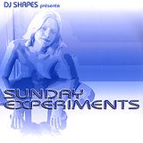 DJ Shapes - Sunday Experiments (early 2000's)