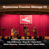 Mysterious Traveler Mixtape 3