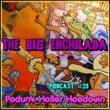 BIG ENCHILADA 39: PODUNK HOLLER HOEDOWN