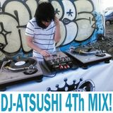 DJ-Atsushi 4th Mix!!!