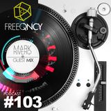FreeQNCY PODCAST #103 GUEST MIX MARK RIVERO