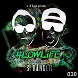 #LOWLiFE ft. Stranger [030]