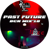(NAcc) Ruino, ഽ. A. Records Presents: Past Future BCN Mix'18