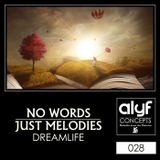 AlYf - No Words Just Melodies (028) DreamLife