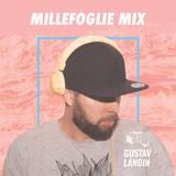 MILLEFOGLIE Mix | GUSTAV LANDIN