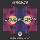 Mudra podcast / Mescalita - Specular [MM40]