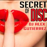 SECRETS of DISCO DJ Alex Gutierrez
