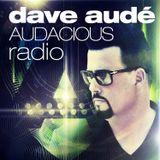Dave Audé Audacious Radio Podcast #138